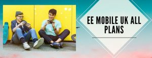 EE Mobile UK all in one plans