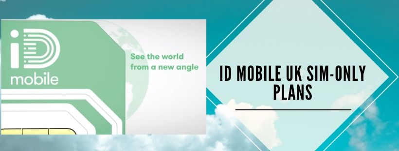 ID Mobile UK SIM-Only packages for UK customers