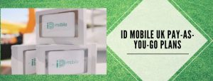 ID Mobile UK PAYG Packages