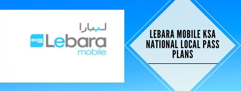 Lebara Mobile KSA Local Pass Plans