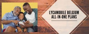Lycamobile Belgium All-in-One plans for users