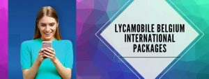 Lycamobile Belgium International call packages