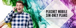 Plusnet Mobile SIM-Only packages